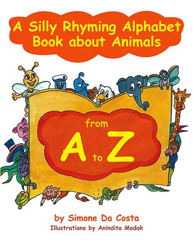 A Silly Rhyming Alphabet Book about Animals from A to Z